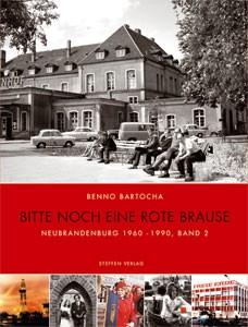 Bitte noch eine rote Brause - Neubrandenburg 1960 - 1990, Band 2
