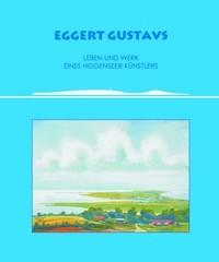EGGERT GUSTAVS - Leben und Werk eines Hiddenseer Künstlers