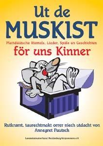Ut de Muskist - Plattdüütsche Riemels, Lieder, Späle un Geschichten för uns Kinner