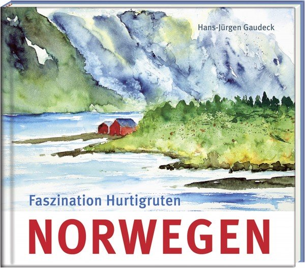 Norwegen – Faszination Hurtigruten