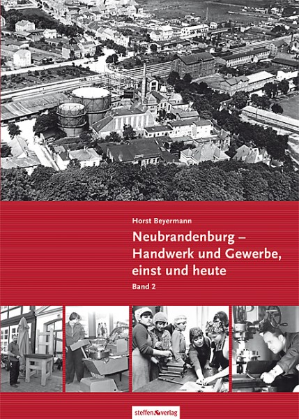 Neubrandenburg - Handwerk und Gewerbe, einst und heute (Band 2)