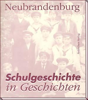 Neubrandenburg - Schulgeschichte in Geschichten