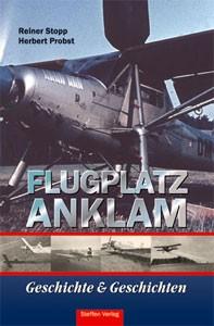Flugplatz Anklam, Geschichte und Geschichten