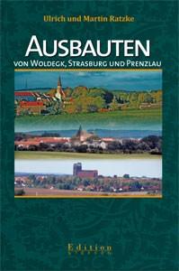 Ausbauten von Woldegk, Strasburg und Prenzlau