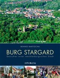 Burg Stargard - Gesichter einer mecklenburgischen Stadt